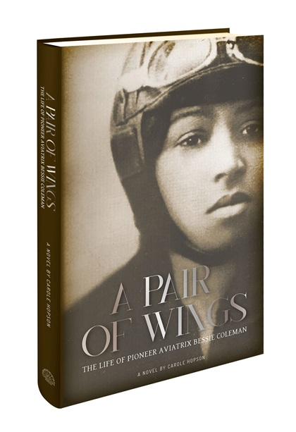 """Historical fiction novel """"A Pair of Wings: The Life of Pioneer Aviatrix Bessie Coleman"""" is being released June 15 on the 100th anniversary of Bessie Coleman earning her pilot certificate. Coleman was the first female African American and Native American to earn a pilot certificate. Image courtesy of Carole Hopson."""